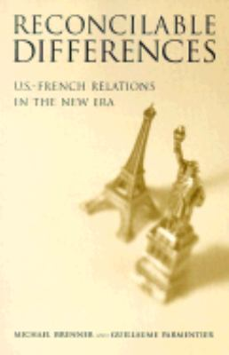 Reconcilable Differences U s French Relations in a New Era
