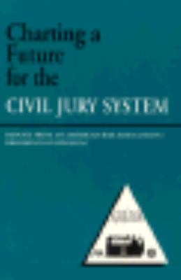 Charting a Future for the Civil Jury System Report from an American Bar Association/Brookings Symposium
