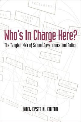 Who's in Charge Here? The Tangled Web of School Governance And Policy