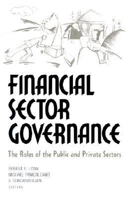 Financial Sector Governance The Roles of the Public and Private Sectors