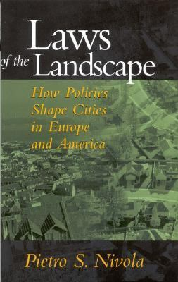 Laws of the Landscape How Policies Shape Cities in Europe and America