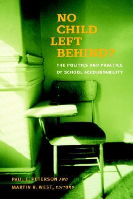 No Child Left Behind? The Politics and Practice of School Accountability