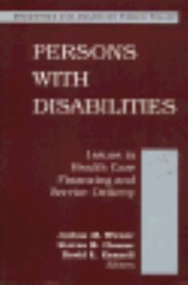 Persons With Disabilities Issues in Health Care Financing and Service Delivery