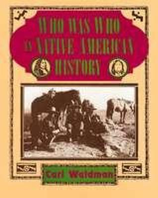 Who Was Who in Native American History: Indians and Non-Indians from Early Contacts through 1900