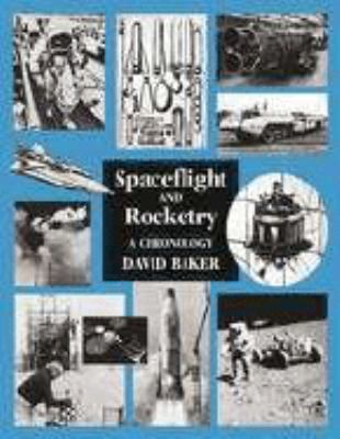 Spaceflight and Rocketry A Chronology