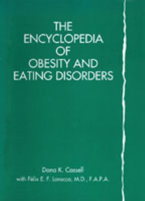 Encyclopedia of Obesity and Eating Disorders - Dana K. Cassell - Hardcover