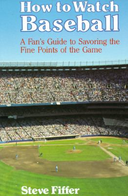 How to Watch Baseball - Steve Fiffer - Paperback