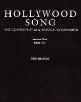Hollywood Song: The Complete Film and Musical Companion