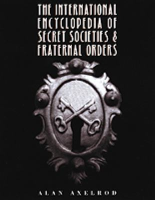 Encyclopedia of Fraternal Orders and Secret Societies - Alan Axelrod - Hardcover