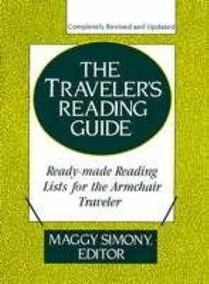 Traveler's Reading Guide: Ready-Made Reading Lists for the Armchair Traveler - Maggy Simony - Hardcover - REVISED