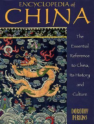 Encyclopedia of China The Essential Reference to China, Its History and Culture