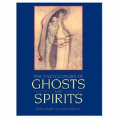 The Encyclopedia of Ghosts and Spirits - Rosemary Ellen Guiley - Paperback