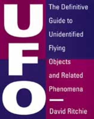 UFO: The Definitive Guide to Unidentified Flying Objects and Related Phenomena - David Ritchie - Hardcover
