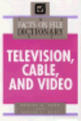 Facts on File Dictionary of Television, Cable and Video - Robert M. Reed - Hardcover