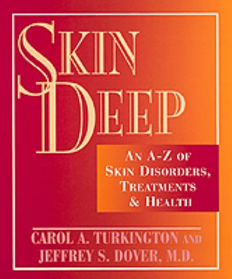 Skin Deep; An A-Z of Skin Disorders, Treatments and Health - Carol A. Turkington - Hardcover - REV