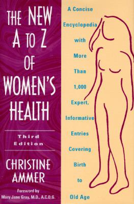 The New A to Z of Women's Health: A Concise Encyclopedia - Christine Ammer - Hardcover - REV