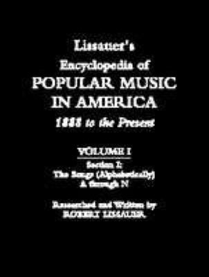 Lissauer's Encyclopedia of Popular Music in America: 1888 to the Present