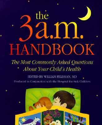 3 A.M. Handbook The Most Commonly Asked Questions About Your Child's Health