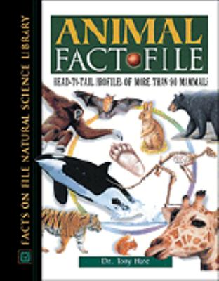 Animal Fact-File Head-To-Tail Profiles of over 90 Mammals