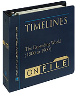 Timelines on File The Expanding World (1500-1900)