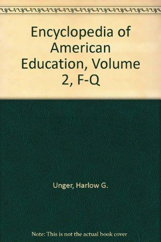 Encyclopedia of American Education, Volume 2, F-Q