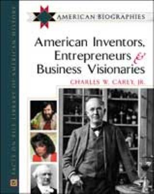 American Inventors, Entrepreneurs, and Business Visionaries