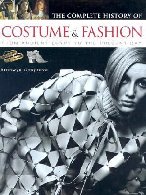 Complete History of Costume & Fashion From Ancient Egypt to the Present Day