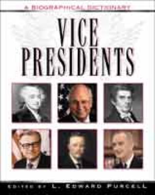 Vice Presidents A Biographical Dictionary