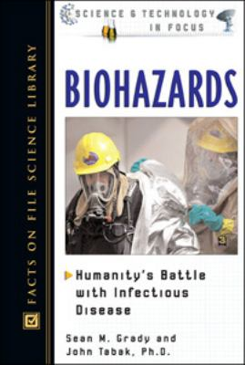 Biohazards Humanity's Battle With Infectious Disease