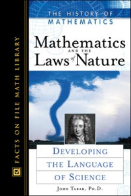 Mathematics and the Laws of Nature Developing the Language of Science