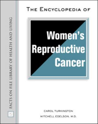 Encyclopedia of Women's Reproductive Cancer