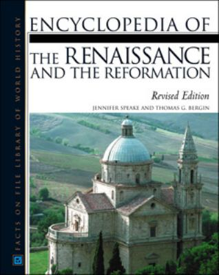 Encyclopedia of the Renaissance and the Reformation