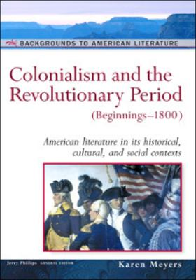 Colonialism And The Revolutionary Period (Beginnings-1800)