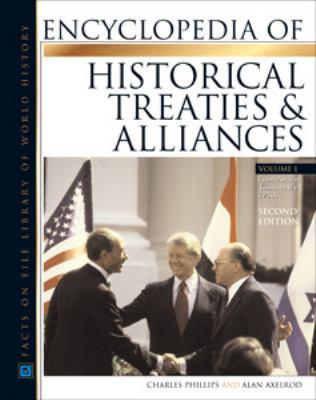 Encyclopedia Of Historical Treaties And Alliance