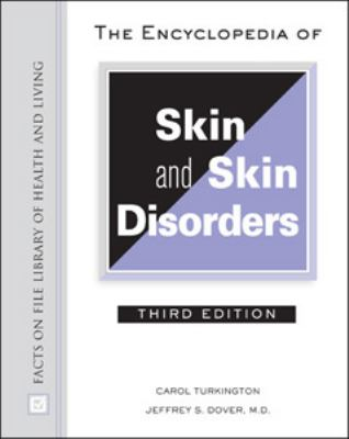 Encyclopedia of Skin And Skin Disorders