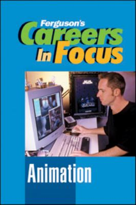 Careers in Focus : Animation