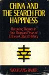 China and the Search for Happiness: Recurring Themes in Four Thousand Years of Chinese Cultural History (Translated from the German)
