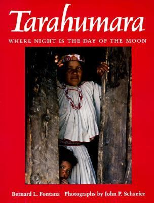 Tarahumara Where Night Is the Day of the Moon