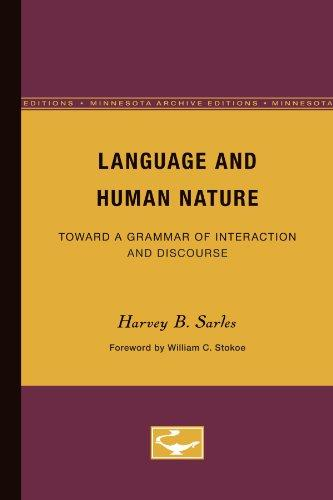 Language and Human Nature: Toward a Grammar of Interaction and Discourse