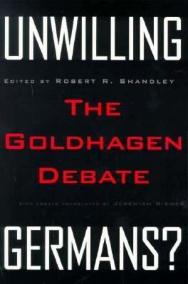 Unwilling Germans: The Goldhagen Debate
