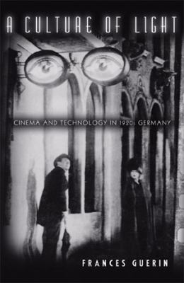 Culture of Light Cinema and Technology in 1920s Germany