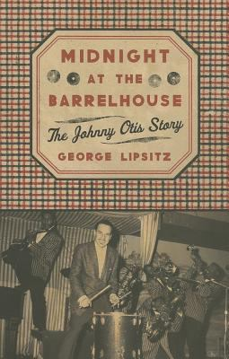 Midnight at the Barrelhouse : The Johnny Otis Story