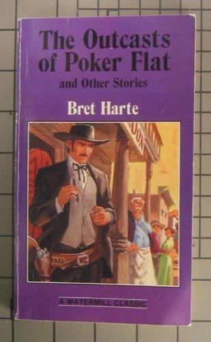 Outcasts of Poker Flat (Complete and Unabridged Classics)