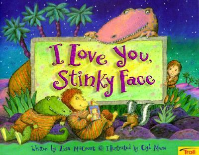 I Love You Stinky Face - Lisa McCourt - Paperback