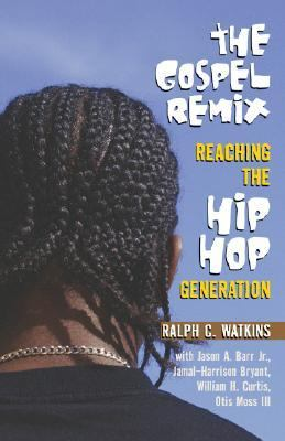 Gospel Remix Reaching the Hip Hop Generation