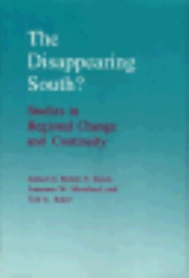 Disappearing South Studies in Regional Change and Continuity