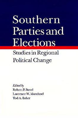 Southern Parties and Elections Studies in Regional Political Change