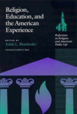 Religion, Education, and the American Experience Reflections on Religion and American Public Life