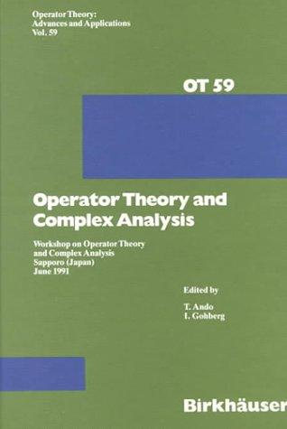 Operator Theory and Complex Analysis: Workshop on Operator Theory and Complex Analysis Sapporo (Operator Theory Advances and Applications)