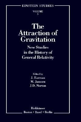 Attraction of Gravitation New Studies in the History of General Relativity
